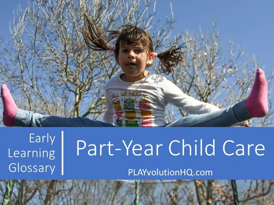 Part-Year Child Care