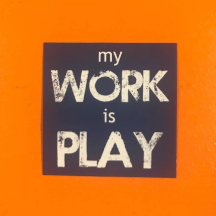 My Work Is Play Sticker