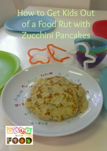 Zucchini Pancakes Conquer Food Jags | Play with Food