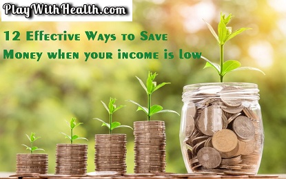 12 Effective Ways to Save Money when your income is low