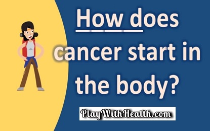 How Does Cancer Start in the Body?