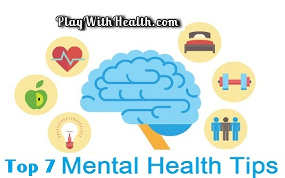Top 7 Mental Health Tips