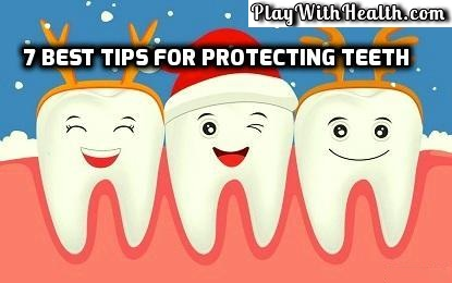 7 Best Tips For Protecting Teeth