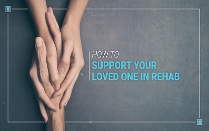 How To Support Your Loved One In Rehab