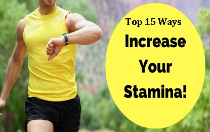 Top 15 Ways To Increase Stamina