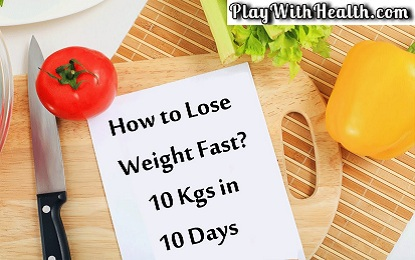 Know How To Lose 10 Kg Weight In 10 Days