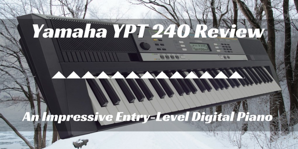 yamaha ypt 240 review an impressive entry level digital piano. Black Bedroom Furniture Sets. Home Design Ideas