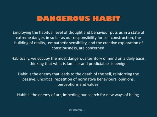 Roy Ascott, Damgerous Habit