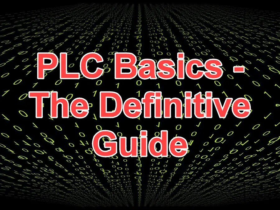 PLC Basics - The Definitive Guide for Logic Control