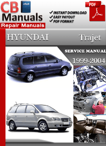 hyundai trajet 1999 2004 service manual free download service rh servicemanualsfreedownload wordpress com Hyundai Veracruz Hyundai Trajet 2004