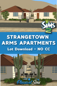 Download The Sims 2 Strangetown Arms Apartments - Four Units Ready for Your Sims to Move In. Would also work in any desert terrain. Built by Pleasant Sims.