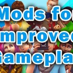 The Sims 4 Mods List for Improved Game Play