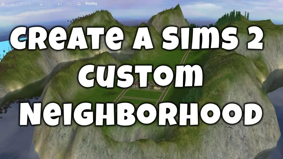Sims 2 custom neighborhood guide
