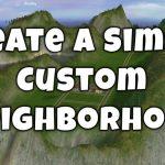 How I Create a Sims 2 Custom Neighborhood from Scratch
