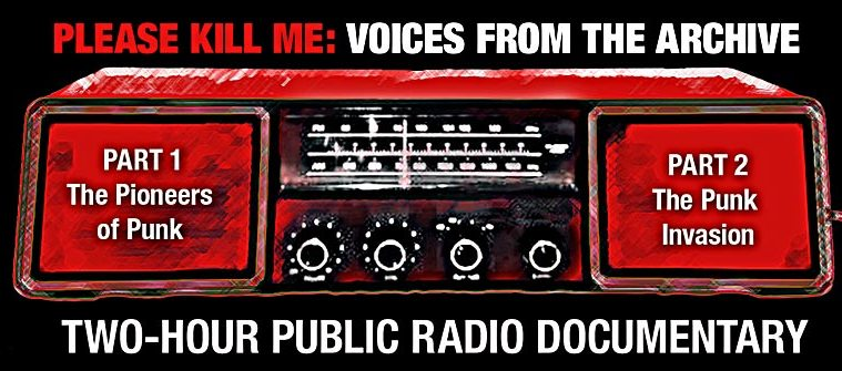 Please Kill Me: Voices from the Archives