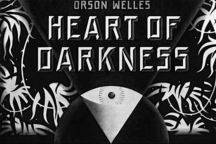 Orson Welles' Heart of Darkness