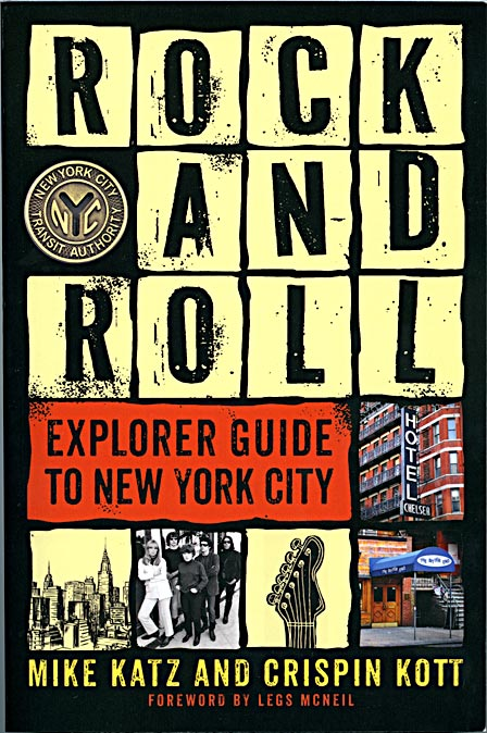 Rock and Roll Explorer Guide to New York City, by Mike Katz and Crispin Kott