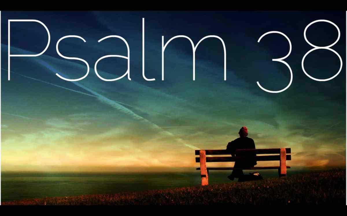 Praying Psalm 38 | Upward Ever...