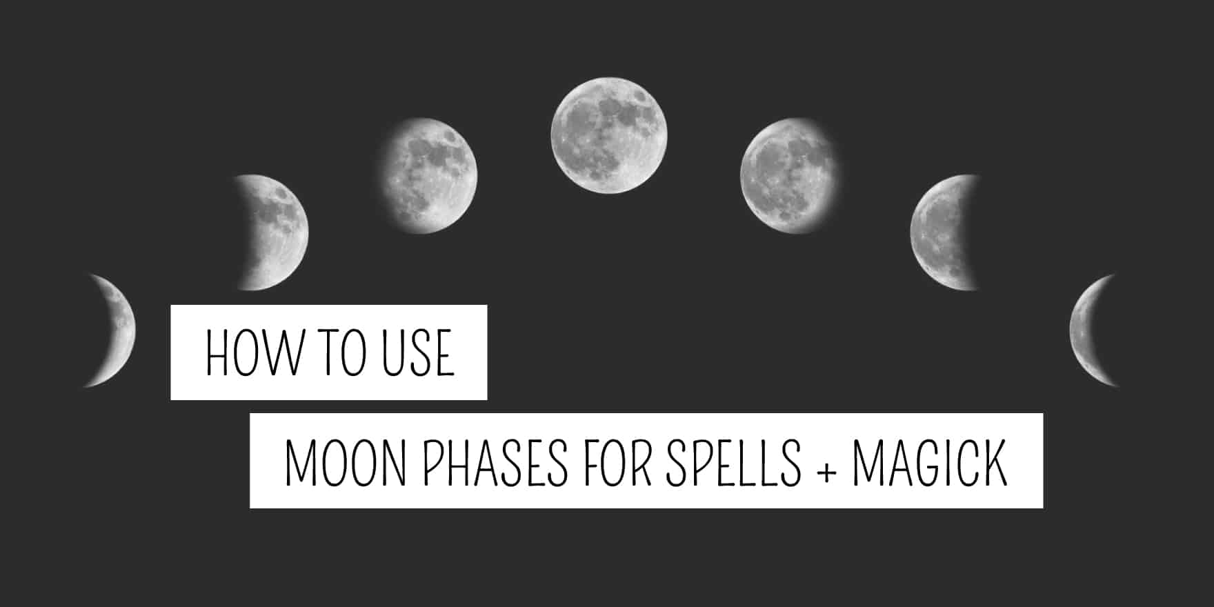 How To Use The Moon Phases For Spells And Magick