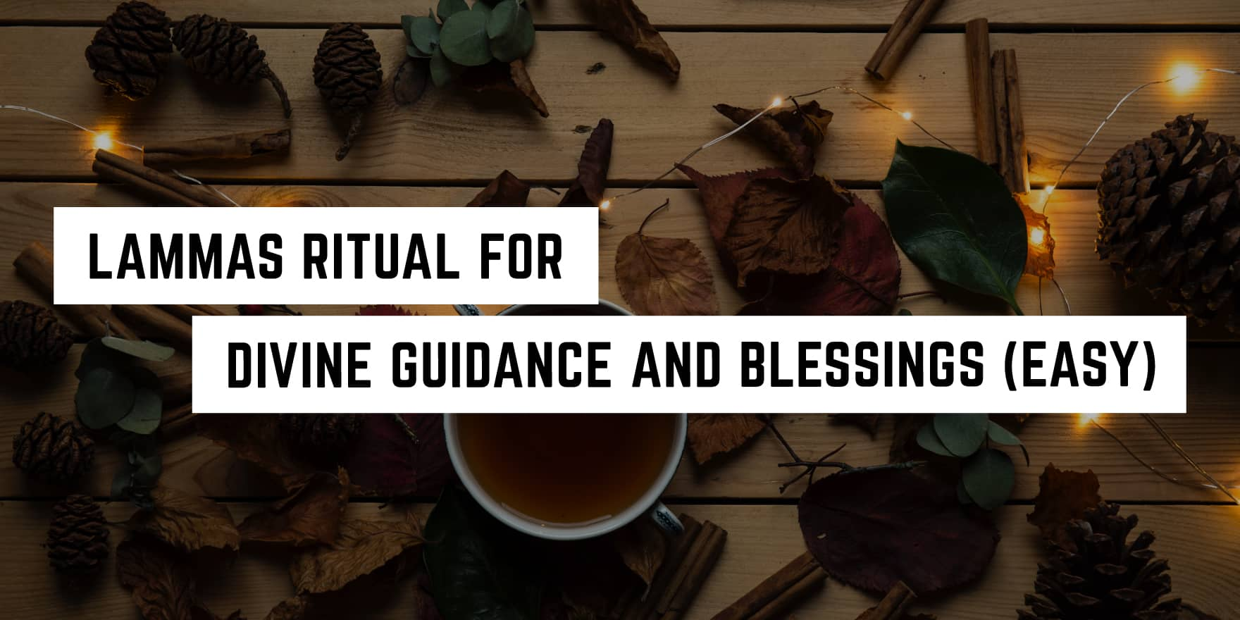 Easy Lammas Ritual For Divine Guidance And Blessings