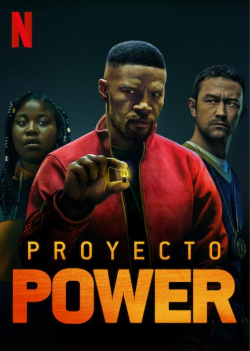 Robin (Dominique Fishback), Art (Jamie Foxx) y Frank (Joseph Gordon-Levitt) en un póster internacional de Project Power (2020). Imagen: IMDb.com