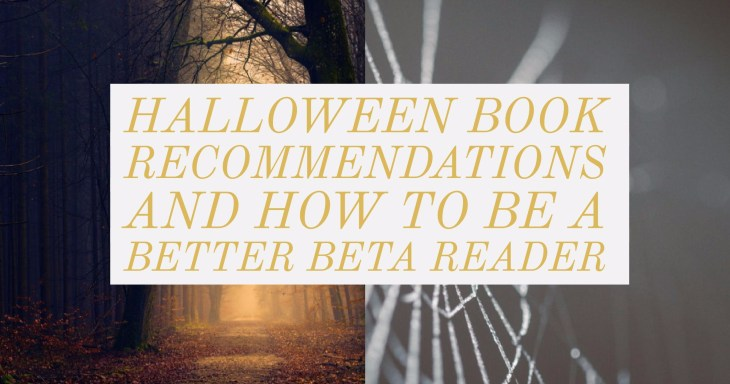 Halloween Book Recommendations and How to Be a Better Beta Reader