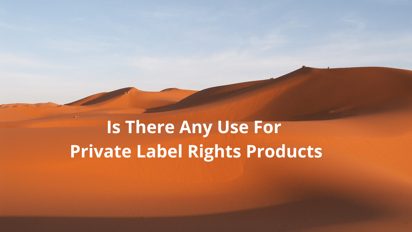 Is There Any Use For Private Label Rights Products