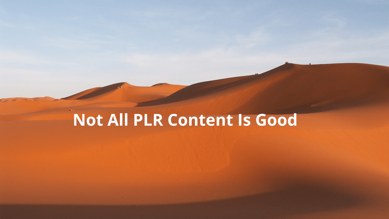 Not All PLR Content Is Good