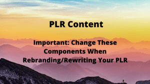 Important: Change These Components When Rebranding/Rewriting Your PLR
