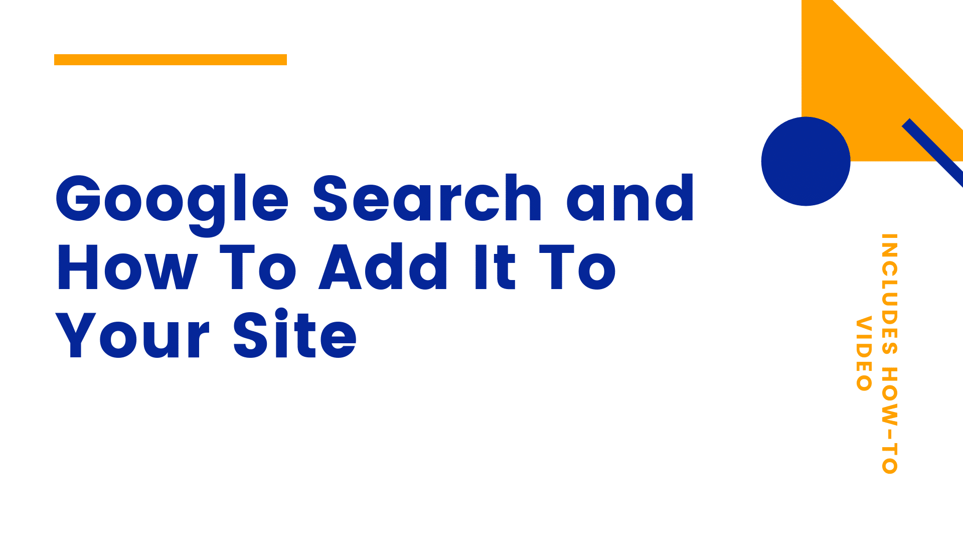 Google Search and How To Add It To Your Site