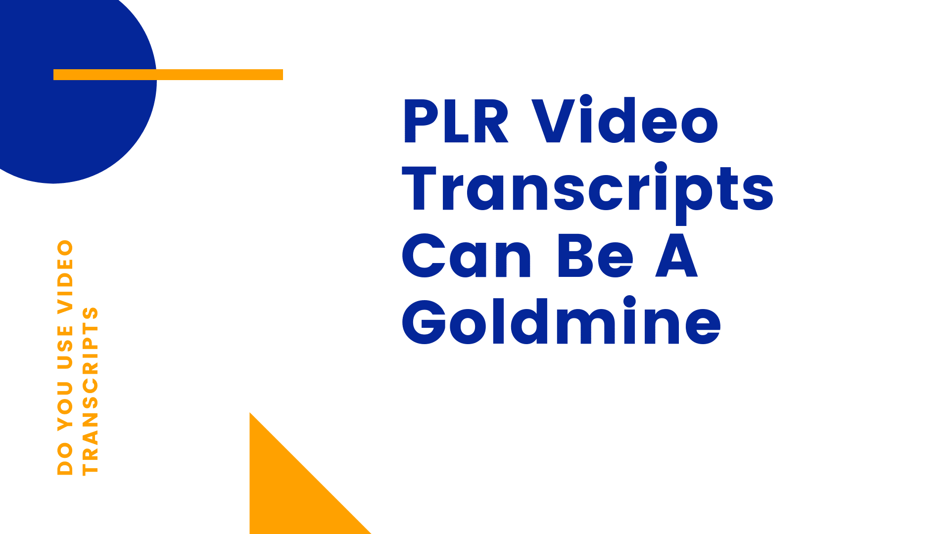 PLR Video Transcripts Can Be A Goldmine