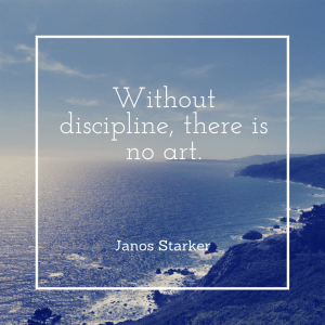 Without discipline, there is no art.