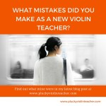 5 Mistakes I Made as a New Violin Teacher