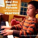 Suzuki Violin Method: How Pro Suzuki Parents Get Their Kids to Practice: Part I