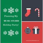 Planning My Music Studio Holiday Party