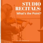 Studio Recitals: What's The Point?