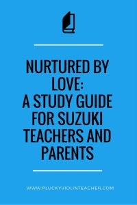 Nurtured by Love Study Guide for Suzuki Teachers and Parents...
