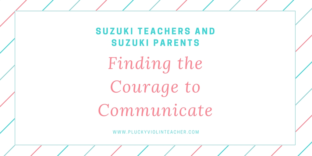 For Suzuki Teachers and Suzuki Parents: Do you need to have one of these tough conversations?