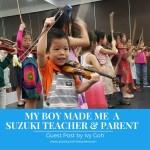 My Boy Made Me a Suzuki Teacher and Parent