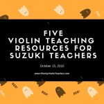 5 Violin Teaching Ideas for Suzuki Teachers…