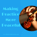Making Practice More Peaceful…