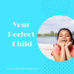 Your Perfect Child…