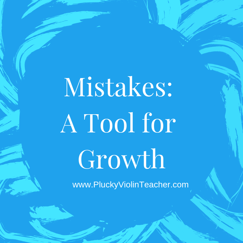 Mistakes: a tool for growth.  Blog for Suzuki teachers and parents.