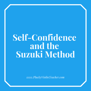 Self-Confidence and the Suzuki Method