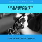 The Diagnosis Free Suzuki Studio