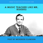 A Music Teacher Like Mr. Rogers