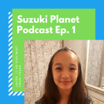 Suzuki Planet Podcast Episode 1: Lacee, 11 year old Suzuki violinist from Texas