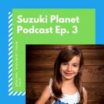 Suzuki Planet Podcast Episode 3: Kerissa, violinist from Ohio