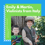 Suzuki Planet Podcast Ep. 12: Martin and Emily, Violinists from Italy