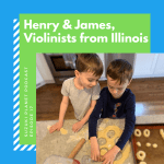 Suzuki Planet Podcast Episode 17: Henry & James, Violinists from Illinois
